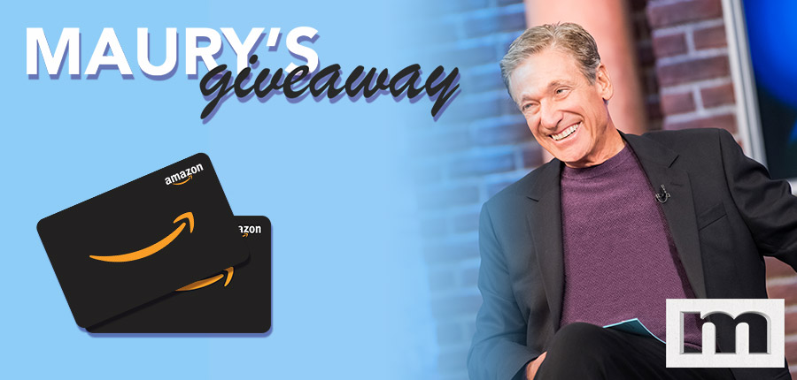 Maury's Giveaway